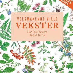 Forsiden til boken Velsmakende Ville Vekster av Anna-Elise Torkelsen og Hermod Karlsen,